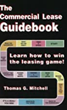 The Commercial Lease Guidebook: Learn How to…