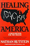 Nathan Rutstein: Healing Racism in America: A Prescription for the Disease