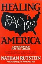 Healing Racism in America: A Prescription…
