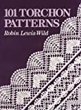 Wild, Robin Lewis: 101 Torchon Patterns