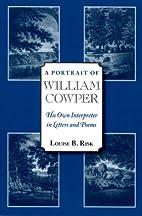 A portrait of William Cowper : his own…