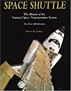 Space Shuttle: The History of the National…