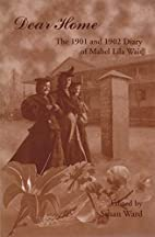 Dear home : the 1901 and 1902 diary of Mabel…