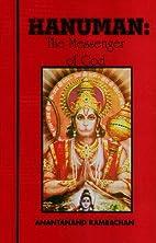 Hanuman: The Messenger of God by Anantanand…