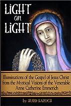 Light on Light: Illuminations of the Gospel…