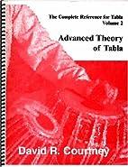 Advanced theory of tabla by David Courtney