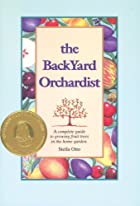The Backyard Orchardist: A Complete Guide to…