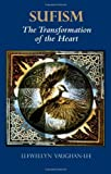 Vaughan-Lee, Llewellyn: Sufism: The Transformation of the Heart