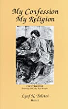 My Confession My Religion by Leo Tolstoy