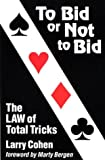 Cohen, Larry: To Bid or Not to Bid the Law of Total Tricks