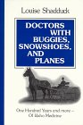 Doctors With Buggies, Snowshoes and Planes:…