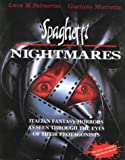 Mistretta, Gaetano: Spaghetti Nightmares: Italian Fantasy-Horrors As Seen Through the Eyes of Their Protagonists