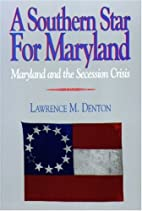 A Southern Star For Maryland: Maryland and…