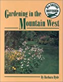 Hyde, Barbara: Gardening in the Mountain West