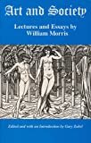 Morris, William: Art and Society: Lecutres and Essays