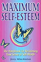 Maximum Self-Esteem: The Handbook for…