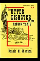 The Utter Disaster on the Oregon Trail…
