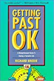 Brodie, Richard: Getting Past Ok: A Straightforward Guide to Having a Fantastic Life