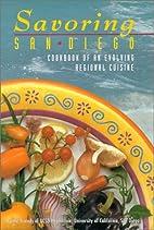 Savoring San Diego: Cookbook of an Evolving…