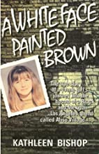 A White Face Painted Brown by Kathleen…