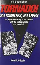 Tornado! 84 Minutes, 94 Lives by John M.…