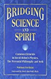 Friedman, Norman: Bridging Science and Spirit: Common Elements in David Bohm's Physics, the Perennial Philosophy and Seth