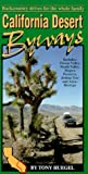Huegel, Tony: California Desert Byways: Backcountry Drives for the Whole Family