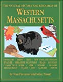 Freeman, Stan: The Natural History &amp; Resources of Western Massachusetts