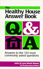 The Healthy House Answer Book: Answers to…