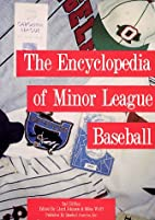 Encyclopedia of Minor League Baseball: The…