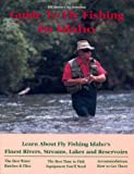 Mason, Bill: Guide to Fly Fishing in Idaho: Learn about Fly Fishing at Idaho's Finest Rivers, Streams, Lakes and Resevoirs