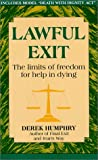 Humphry, Derek: Lawful Exit: The Limits of Freedom for Help in Dying