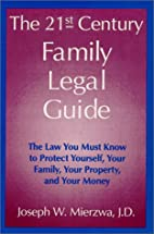 The 21st Century Family Legal Guide: The Law…