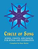 Marks, Kate: Circle of Song: Songs, Chants, and Dances for Ritual and Celebration