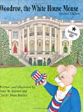 Barnes, Peter W.: Woodrow, the White House Mouse