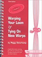 Warping Your Loom & Tying On New Warps by…