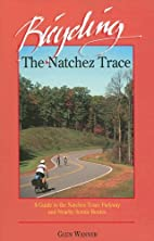 Bicycling the Natchez Trace: A Guide to the…