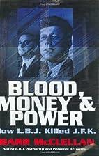Blood, Money & Power: How L.B.J. Killed…