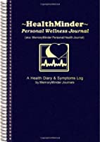 HEALTHMINDER Personal Wellness Journal…