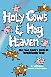 Salatin, Joel: Holy Cows And Hog Heaven: The Food Buyer's Guide To Farm Friendly Food