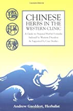 Chinese Herbs in the Western Clinic: A Guide…