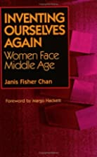 Inventing Ourselves Again: Women Face Middle…