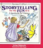 Storytelling for the Fun of It: A Handbook…