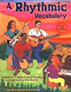 A Rhythmic Vocabulary: A Musician's Guide to…