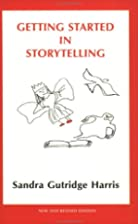 Getting Started in Storytelling by Sandra…