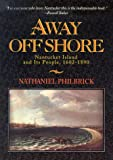 Philbrick, Nathaniel: Away Offshore: Nantucket Island and Its People