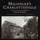 Holsinger's Charlottesville: A Collection of…