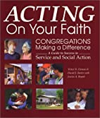 Acting on your faith : congregations making…