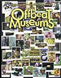 Rubin, Saul: Offbeat Museums: The Collections and Curators of America's Most Unusual Museums