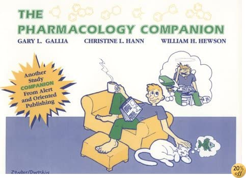 The Pharmacology Companion: A Study Guide For Students By Students